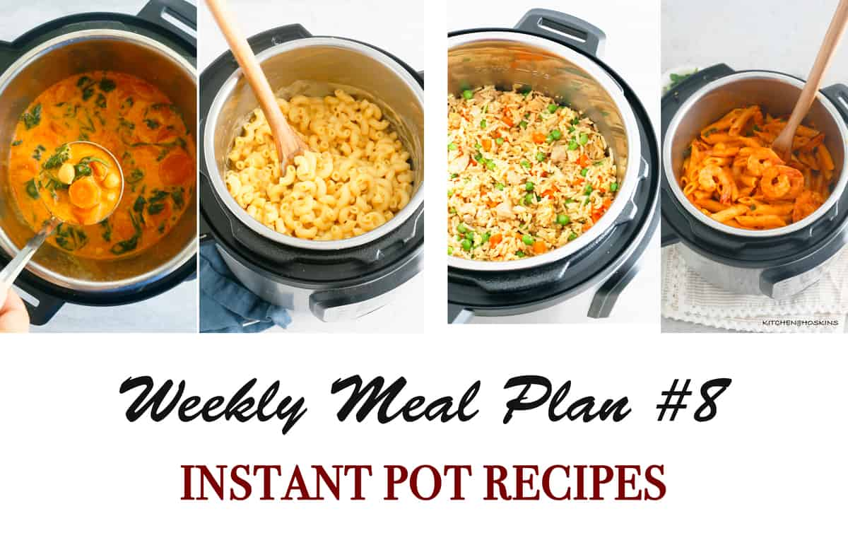 Weekly Meal Plan #8, Instant Pot Recipes