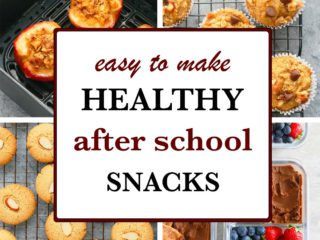 EASY TO MAKE HEALTHY AFTER SCHOOL SNACKS