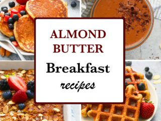 breakfast recipes with almond butter
