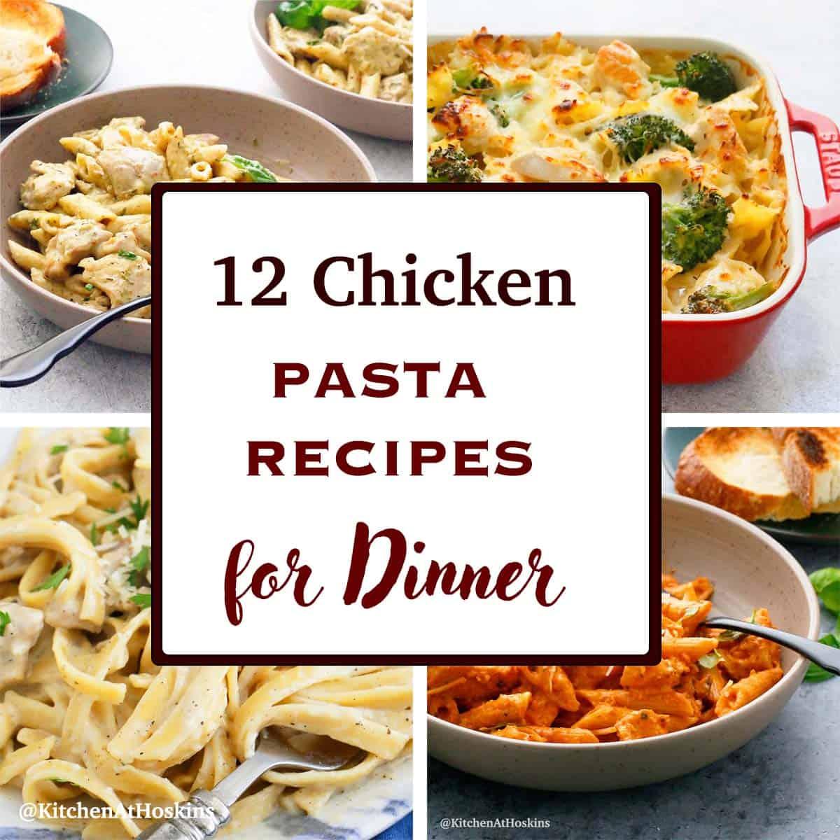 chicken pasta recipes for weeknight dinner